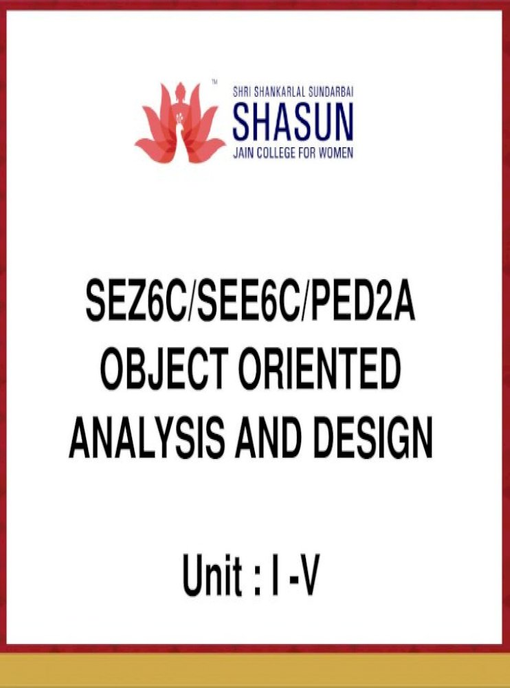 Sez6c See6c Ped2a Object Oriented Analysis And Design Unit Unit I System Development Ooad Pdf Document